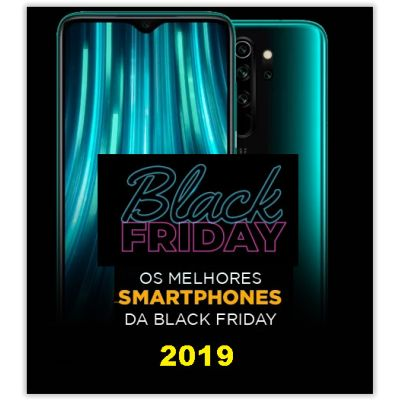 25 TOP OFERTAS De Smartphones da Cissa Magazine - BLACK FRIDAY 2019