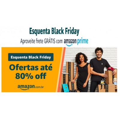 Esquenta Black Friday Amazon Prime 2019