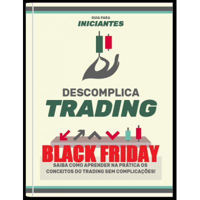 Descomplica Trading para Iniciantes - BLACK FRIDAY 2019