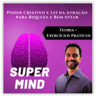 Super Mind - Poder Criativo e Lei da Atração - BLACK FRIDAY 2019